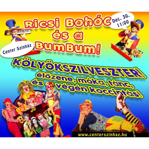 Ricsi Bohóc és a BumBum - gyerekkoncert, gyermekprogram a Center Színházban - Center Színház